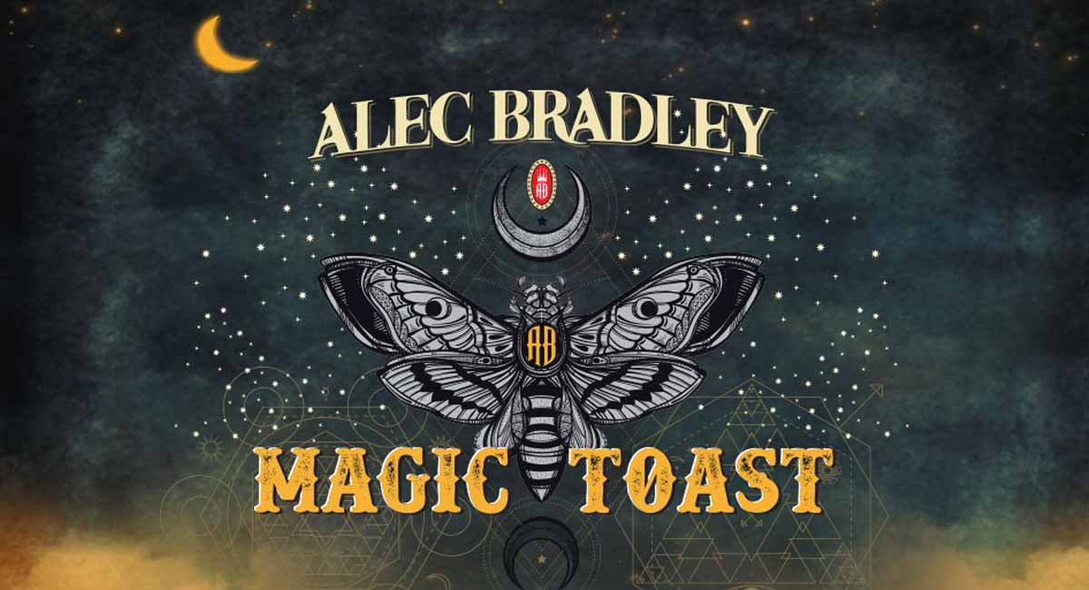 alec-bradley-magic-toast-teaser-min